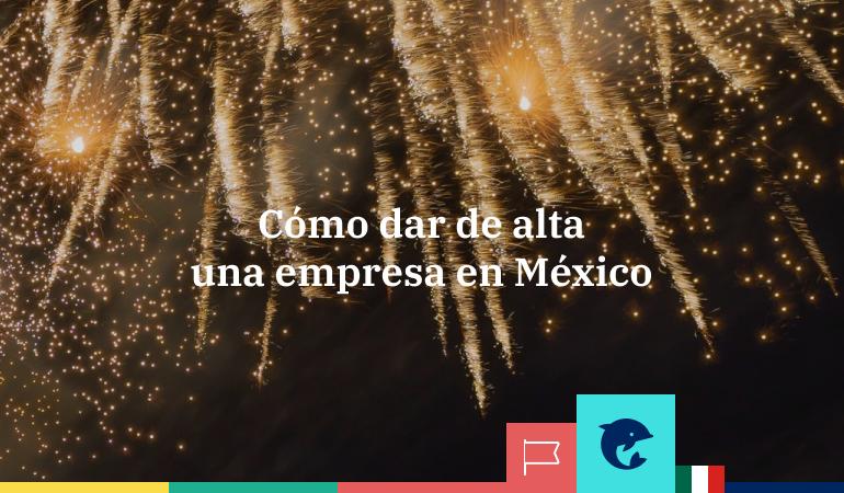 Cómo dar de alta una empresa en México