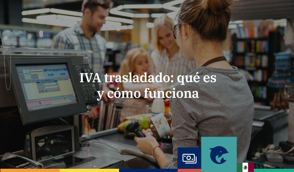 IVA trasladado: qué es y cómo funciona