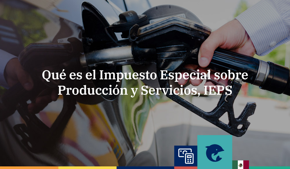 ¿Qué es el Impuesto Especial sobre Producción y Servicios?