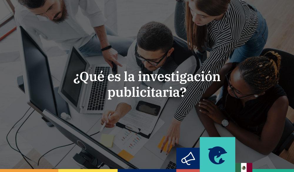 ¿Qué es la investigación publicitaria?