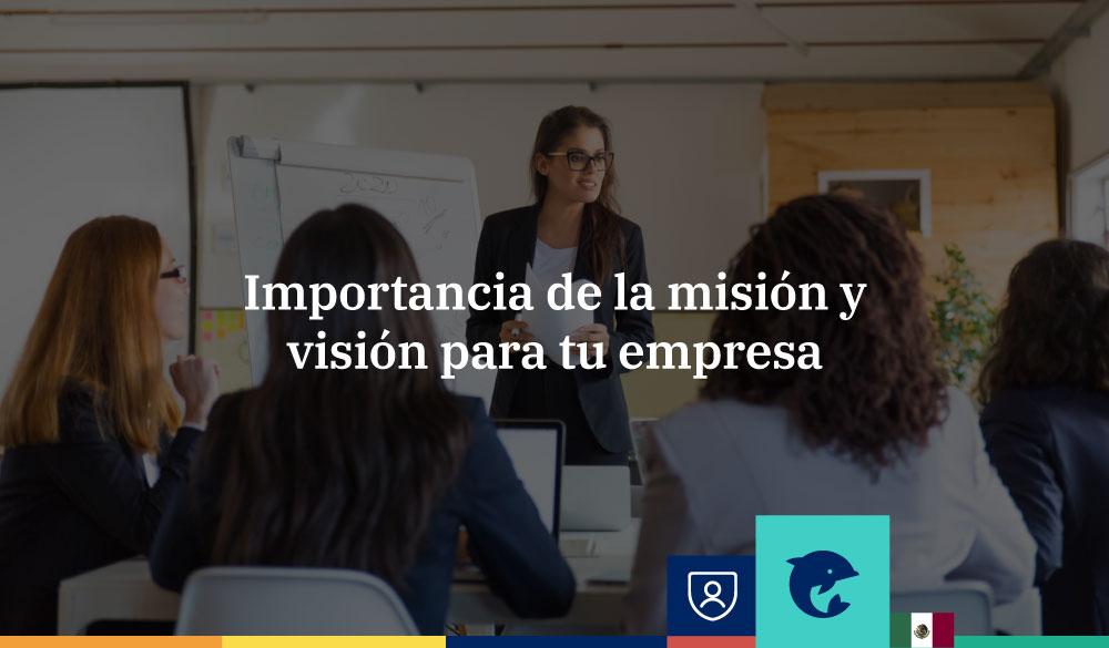 Importancia de la misión, visión y valores para tu empresa