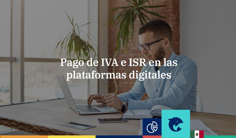 Pago de IVA e ISR en las plataformas digitales