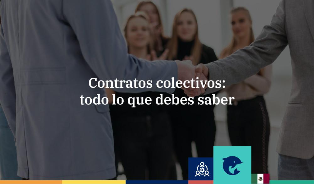 Contrato colectivo de trabajo: todo lo que debes saber