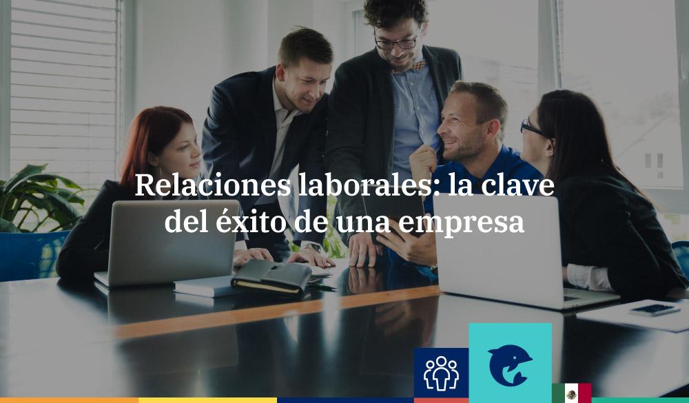 Relaciones laborales: todo lo que debes saber