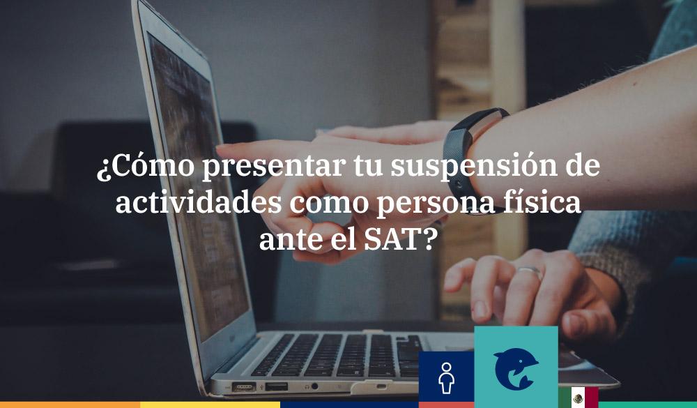 Suspensión de actividades como persona física ante el SAT