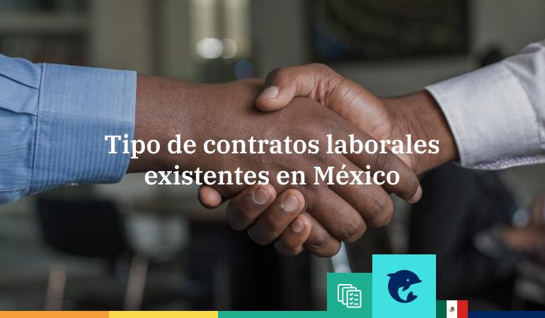 ¿Qué tipos de contratos laborales existen en México?